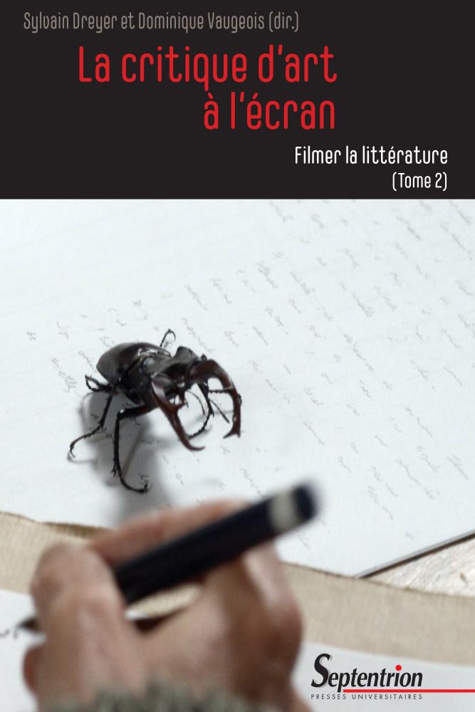 S. Dreyer, D. Vaugeois (dir.), La Critique à l'écran (t. 2) : Filmer la littérature