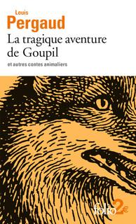 L. Pergaud, La tragique aventure de Goupil et autres contes animaliers (nouvelle éd.)