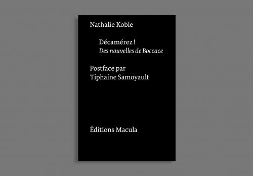 N. Koble, Décamérez ! Des nouvelles de Boccace (préf. de T. Samoyault)