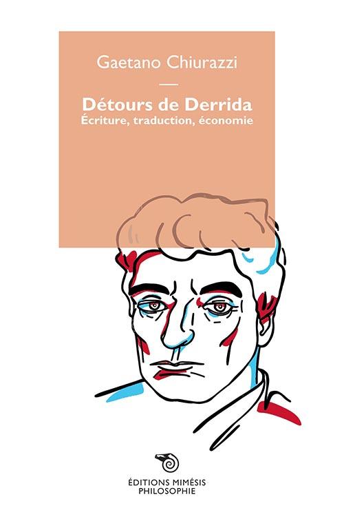G. Chiurazzi, Détours de Derrida. Écriture, traduction, économiE