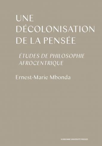 E.-M. Mbonda, Une décolonisation de la pensée. Études de philosophie afrocentrique