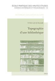 Y. Le Guillou, Topographie d'une bibliothèque. Le portrait par ses livres d'un juriste dans la société parisienne du XVIIe siècle