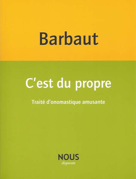 J. Barbaut, C'est du propre. Traité d'onomastique amusante