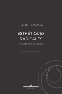 P. Taminiaux, Esthétiques radicales. Actualité des avant-gardes