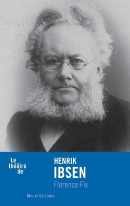 F. Fix, Le théâtre de Henrik Ibsen