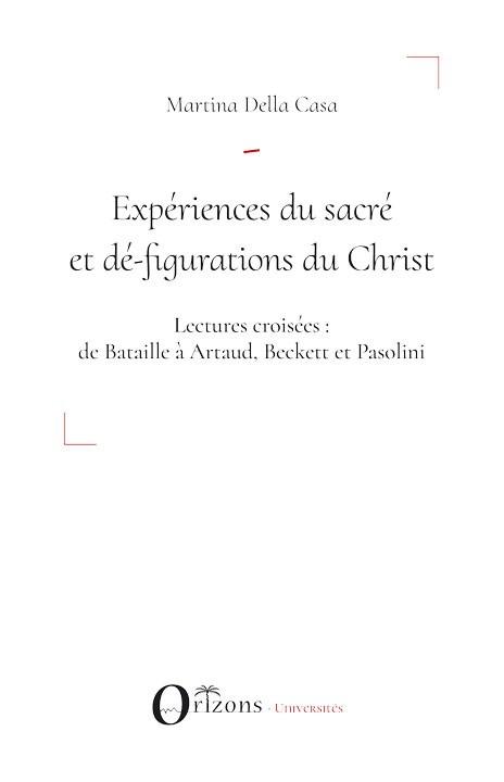 M. Della Casa,Expériences du sacré et dé-figurations du Christ.Lectures croisées: de Bataille à Artaud, Beckett et Pasolini
