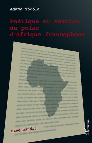 A. Togola, Poétique et savoirs du polar d'Afrique francophone