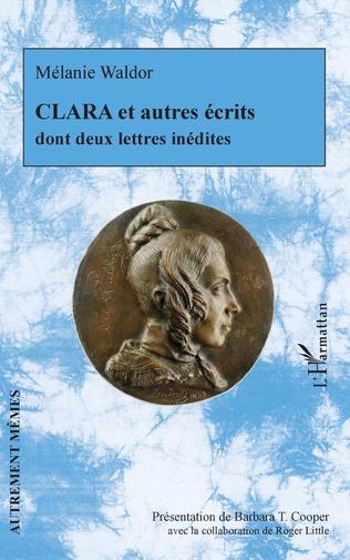 M.  Waldor, Clara et autres écrits, dont deux lettres inédites (éd. B. T. Cooper et R. Little)