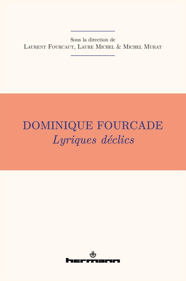 L. Fourcaut, L. Michel & M. Murat (dir.), Dominique Fourcade. Lyriques déclics
