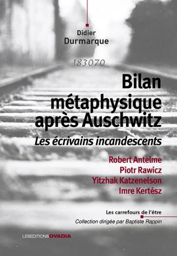 D. Durmarque, Bilan métaphysique après Auschwitz. Les écrivains incandescents