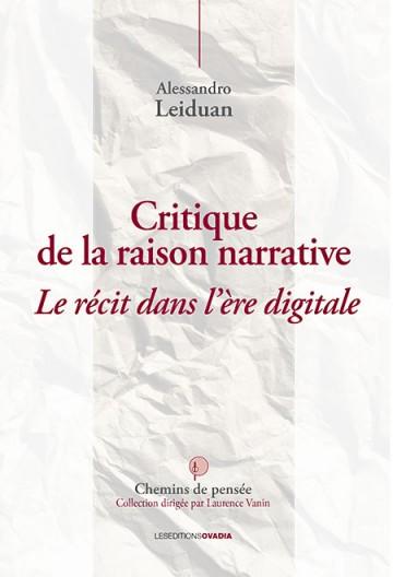 A. Leiduan, Critique de la raison narrative. Le récit dans l'ère digitale