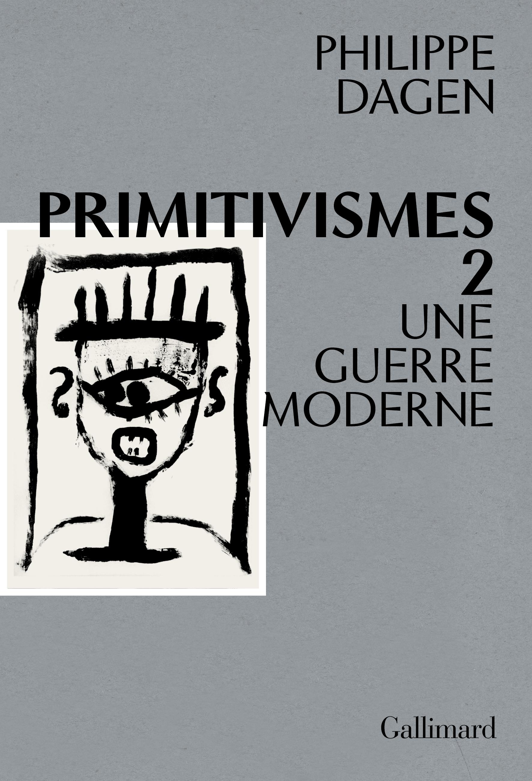 Ph. Dagen, Primitivisme II. Une guerre moderne