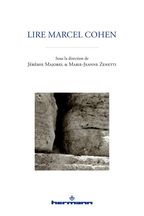 J. Majorel, M.-J. Zenetti (dir.), Lire Marcel Cohen
