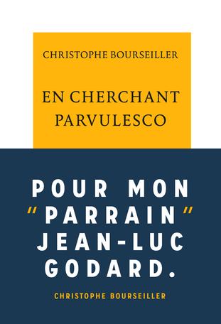 C. Bourseiller, En cherchant Parvulesco