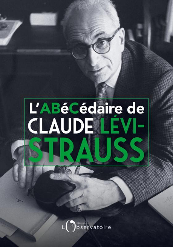 M. Lévi-Strauss, E. Loyer, L'Abécédaire de Claude Lévi-Strauss