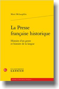 M. McLaughlin, La Presse française historique. Histoire d'un genre et histoire de la langue