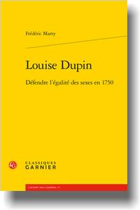 F. Marty, Louise Dupin. Défendre l'égalité des sexes en 1750