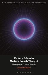 Z. Elmarsafy, Esoteric Islam in Modern French Thought: Massignon, Corbin, Jambet