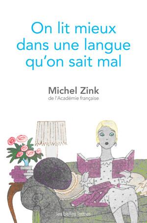 M. Zink, On lit mieux dans une langue qu'on sait mal