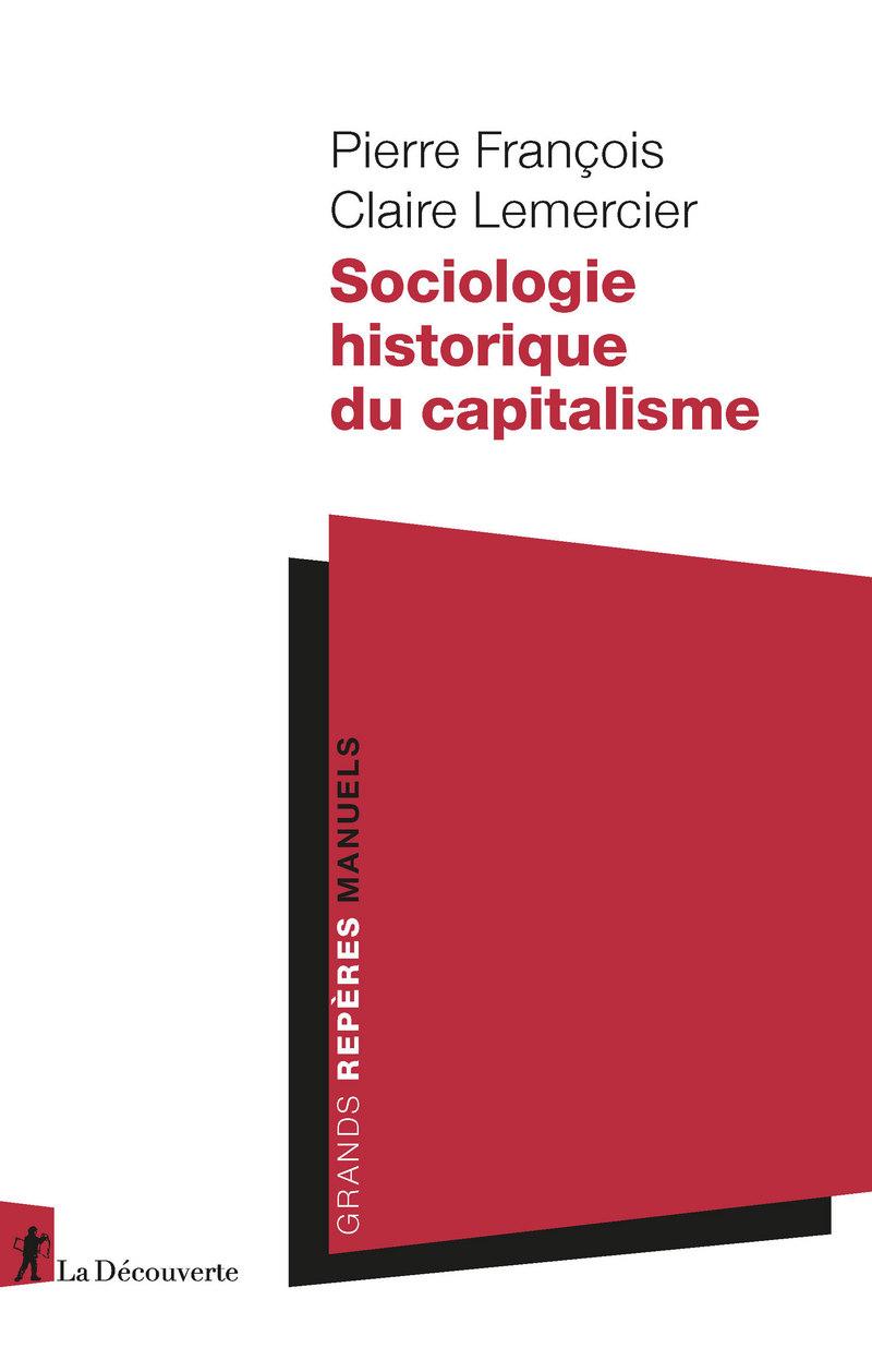 P. François, C. Lemercier, Sociologie historique du capitalisme