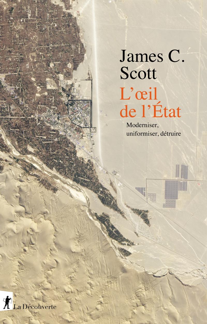 J. C. Scott, L'oeil de l'État. Moderniser, uniformiser, détruire