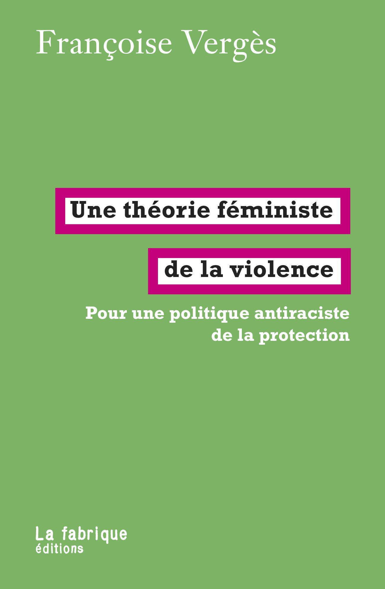 F. Vergès, Une théorie féministe de la violence