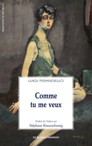 L. Pirandello, Comme tu me veux (trad. S. Braunschweig)