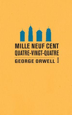 G. Orwell, Mille neuf cent quatre-vingt-quatre (trad. C. Izoard)
