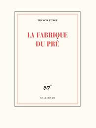 F. Ponge, La Fabrique du pré